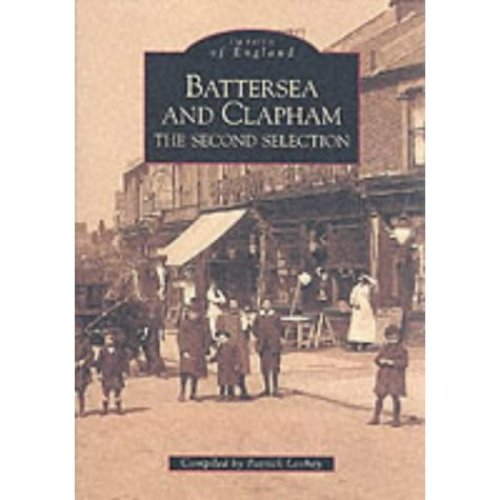 Battersea and Clapham: The Second Selection (Archive Photographs: Images of England)