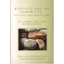 Bioethics and the Humanities: Attitudes and Perceptions (Biomedical Law and Ethics Library) , Robin Downie - Used