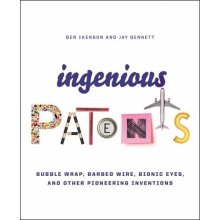Ingenious Patents (Revised): Bubble Wrap, Barbed Wire, Bionic Eyes, and Other Pioneering Inventions - Used