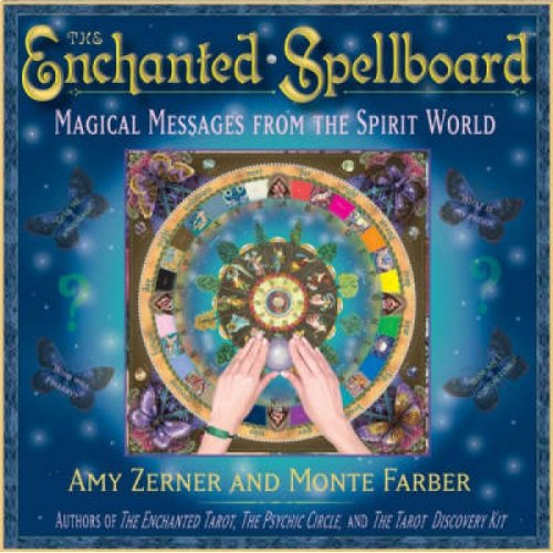 The Enchanted Spellboard  Magical Messages from the Spirit World by Amy Zerner & Monte Farber