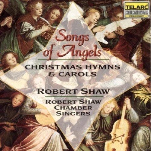 Robert Shaw - Songs of Angels: Christmas Hymns and Carols [CD]