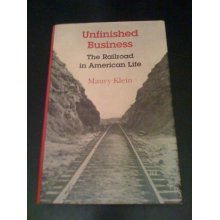 Unfinished Business: the Railroad in American Life - Used