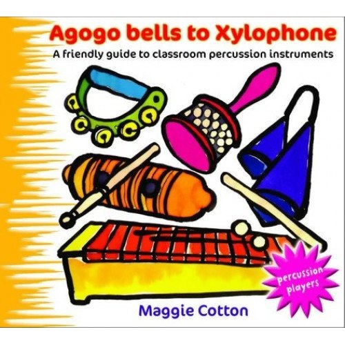 Percussion Players - Agogo Bells to Xylophone: A friendly guide to classroom percussion instruments