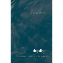 Depth: An Account of Scientific Explanation - Used