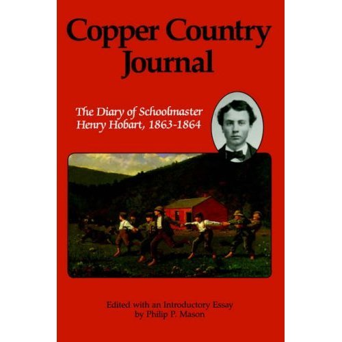 Copper Country Journal: Diary of School Master Henry Hobart, 1863-64 (Great Lakes Books)