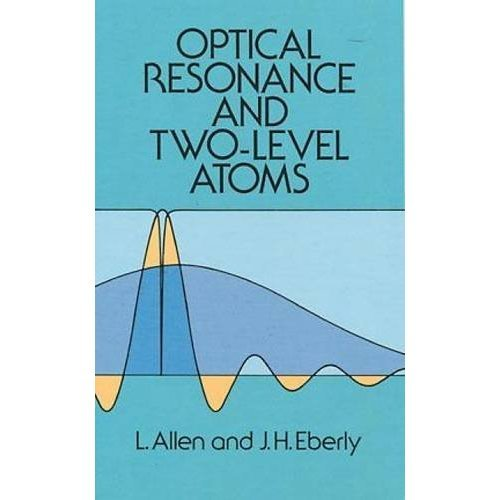 Optical Resonance and Two-Level Atoms (Dover Books on Physics)