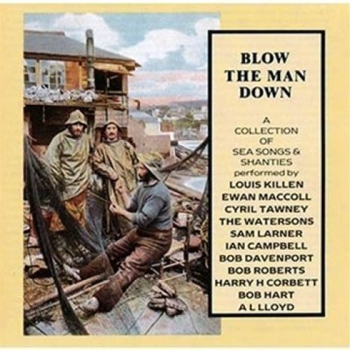 Blow the Man Down: Sea Songs and - Various [CD]