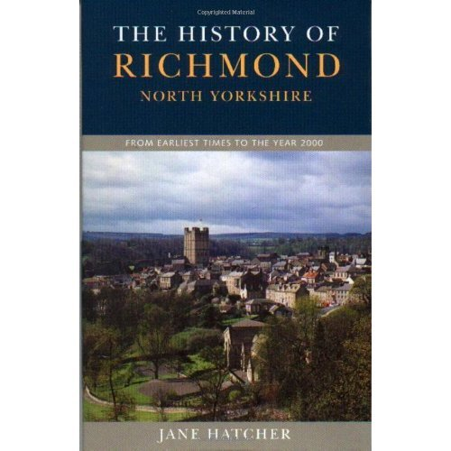 The History of Richmond North Yorkshire