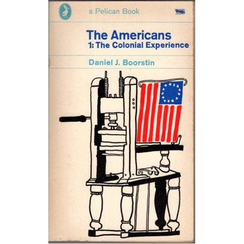 The Americans 1 The Colonial Experience , Daniel J Boorstin - Used