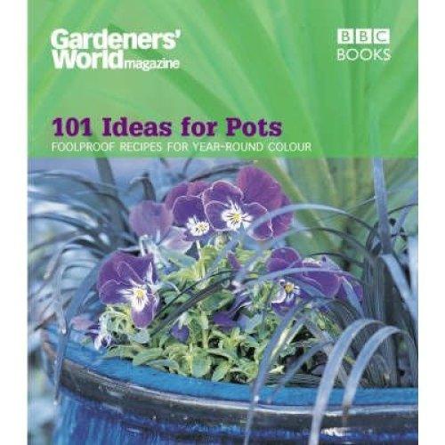 """gardeners' World"" - 101 Ideas for Pots"