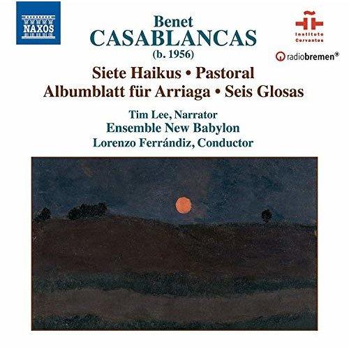 Tim Lee - Casablancas: Siete Haikus [Tim Lee; Ensemble New Babylon; Lorenzo Ferrándiz] [Naxos: 8579017] [CD]