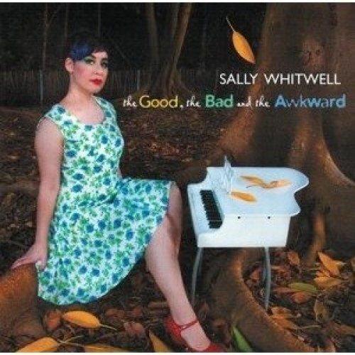 Whitwell Sally - the Good the Bad and the Awkward [CD]
