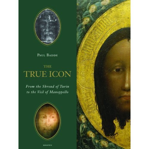 The True Icon: From the Shroud of Turin to the Veil of Manoppello