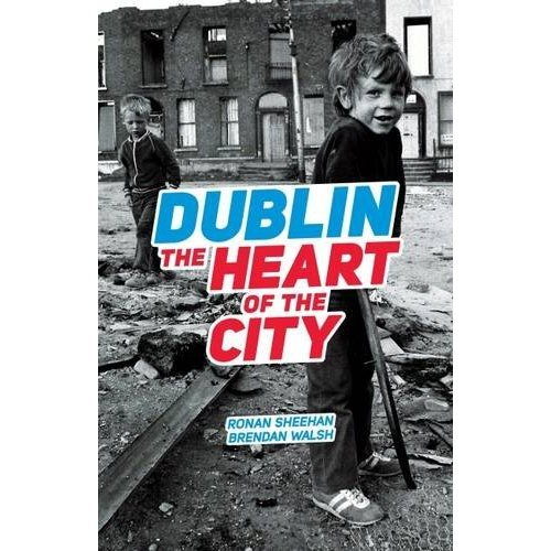 Dublin: The Heart of the City