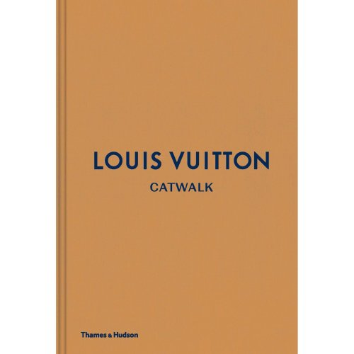 Louis Vuitton Catwalk: The Complete Fashion Collections - Louise Rytter