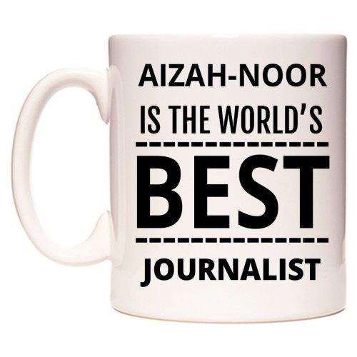AIZAH-NOOR Is The World's BEST Journalist Mug
