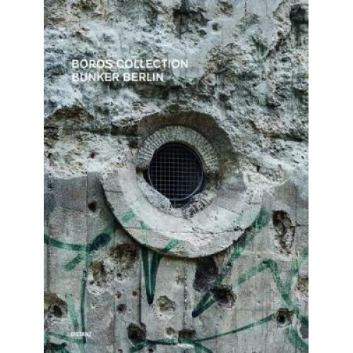 Boros Collection  Bunker Berlin 3 by Edited by Distanz
