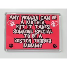 ANY WOMAN CAN BE A BOSTON TERRIER MUMMY Novelty Fridge Magnet Gift
