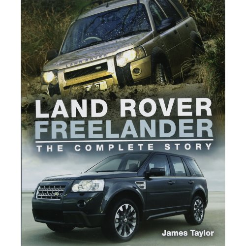 Land Rover Freelander: The Complete Story (Crowood Autoclassics)