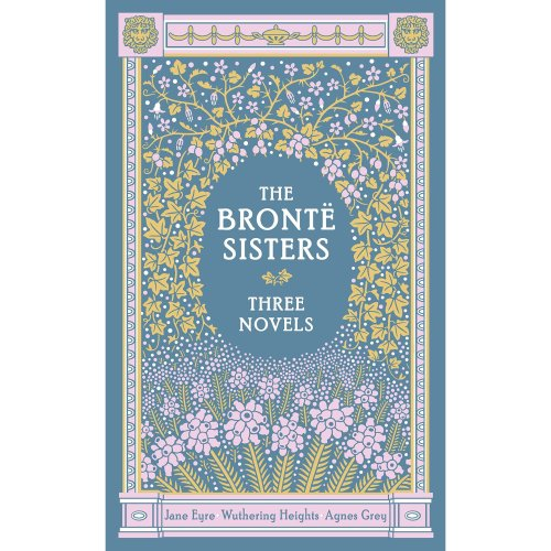 Bronte Sisters: Three Novels, The (Barnes & Noble Leatherbound Classic Collection)