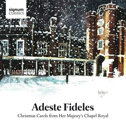 The Choir of the Chapel Royalhuw Williams - Adeste Fideles [CD]