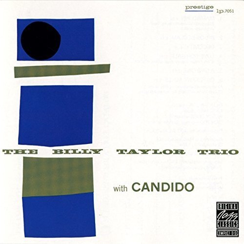 The Billy Taylor Trio - the Billy Taylor Trio with Candido [CD]