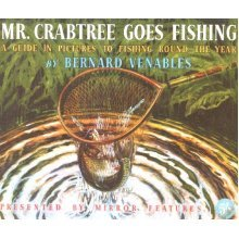 Mr. Crabtree Goes Fishing: A Guide in Pictures to Fishing Round the Year