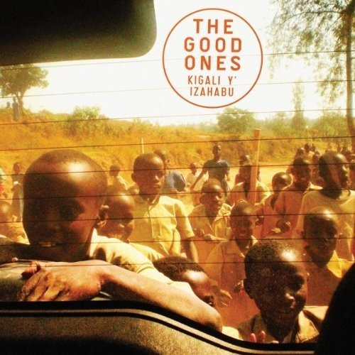 The Good Ones - Kigali Y' Izahabu [CD]