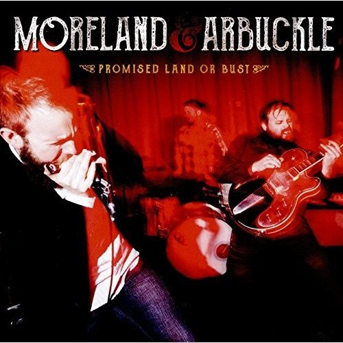 Moreland and Arbuckle - Promised Land or Bust [CD]