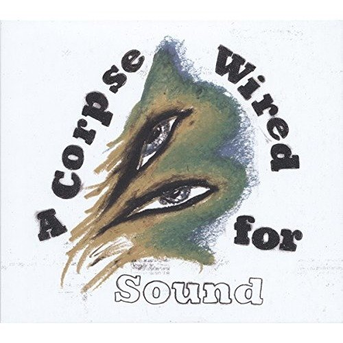 Merchandise - a Corpse Wired for Sound [CD]
