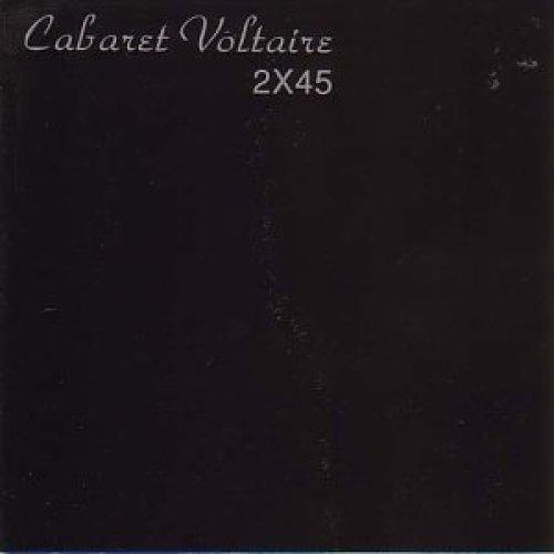 Cabaret Voltaire - 2x45 [CD]