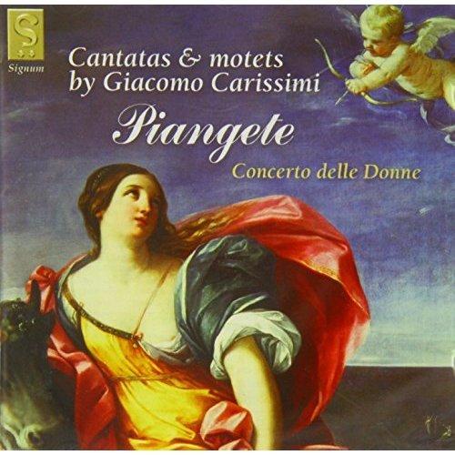 iacomo Carissimi - Piangete - Cantatas and Motets by Giacomo Carissimi [CD]