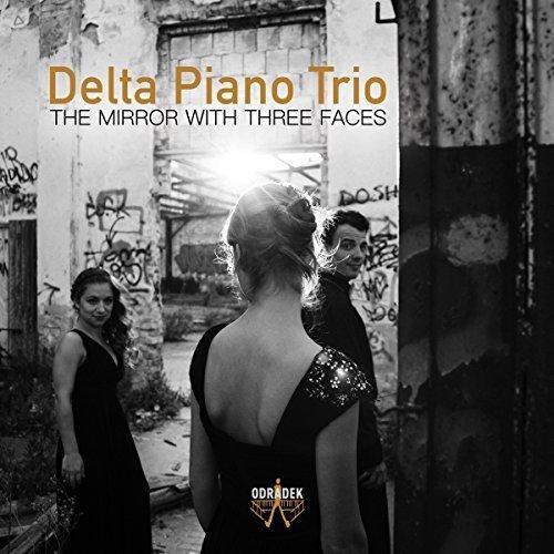 Delta Piano Trio - The Mirror With Three Faces [CD]