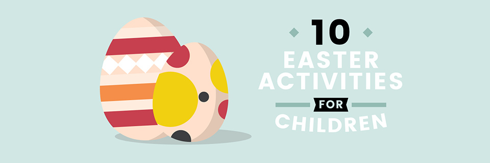 Top 10 Easter Holiday Activities for Children