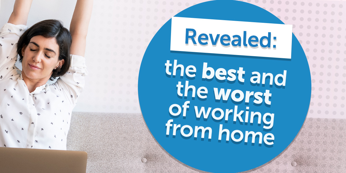 Revealed: the best and the worst of working from home