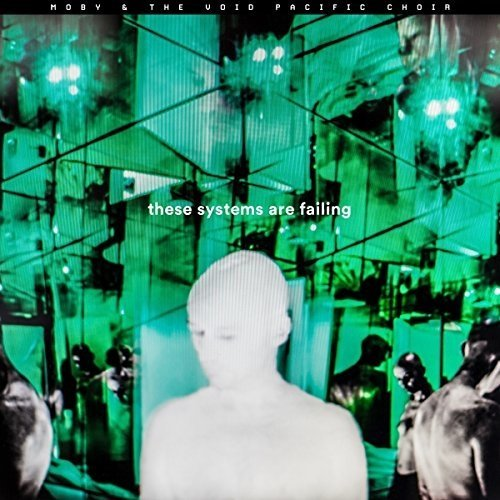 Moby and the Void Pacific Choir - These Systems Are Failing [CD]