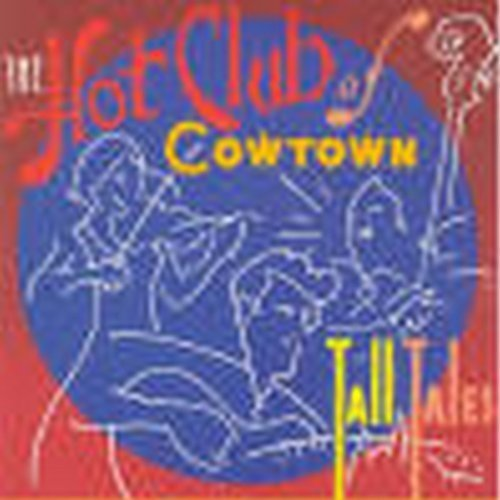 Hot Club of Cowtown - Tall Tales [CD]
