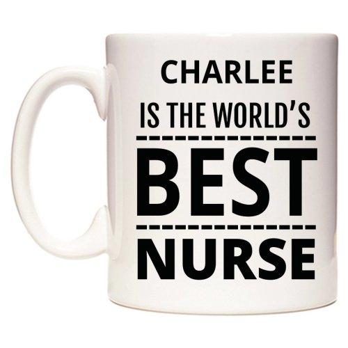 CHARLEE Is The World's BEST Nurse Mug