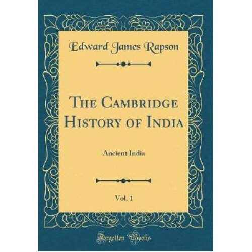 The Cambridge History of India, Vol. 1
