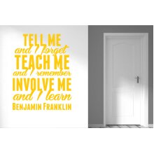 Benjamin Franklin Tell Me And I Forget Teach Me And I Remember Wall Stickers Art Decals - Medium (Height 57cm x Width 44cm) Dark Yellow