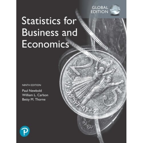 Statistics for Business and Economics Global Edition by Newbold & PaulCarlson & WilliamThorne & Bett