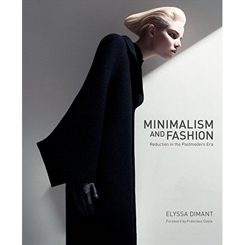 Minimalism and Fashion: Reduction in the Postmodern Era