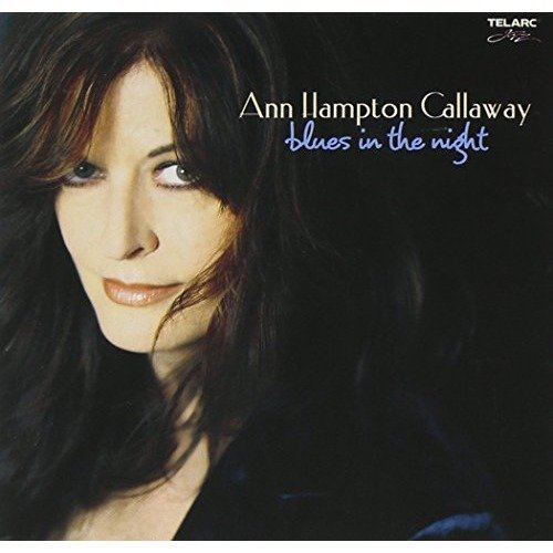Ann Hampton Callaway - Blues in the Night [CD]