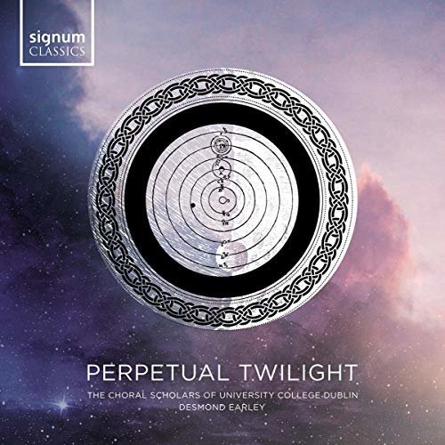 THE CHORAL SCHOLARS OF UNIVERSITY COLLEGE DUBLIN - PERPETUAL TWILIGHT [CD]