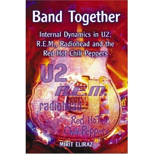 "Band Together: Internal Dynamics in """"U2"""", """"R.E.M."""", """"Radiohead"""" and the """"Red Hot Chili Peppers"