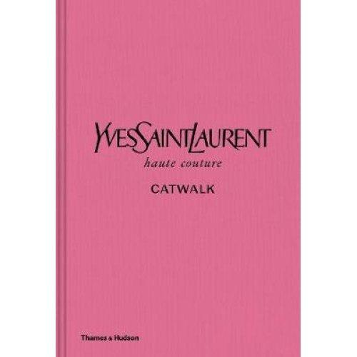 Yves Saint Laurent Catwalk - Bolton & Menkes | Yves Saint Laurent Book