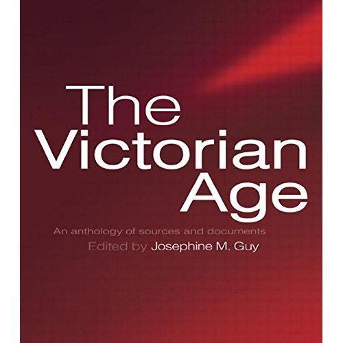 The Victorian Age: An Anthology of Sources and Documents