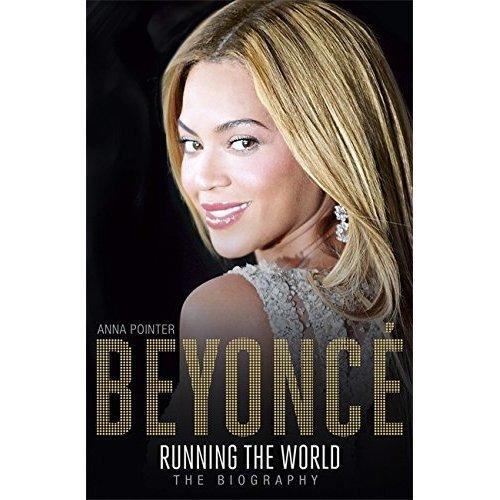 Beyoncé: Running the World: The Biography