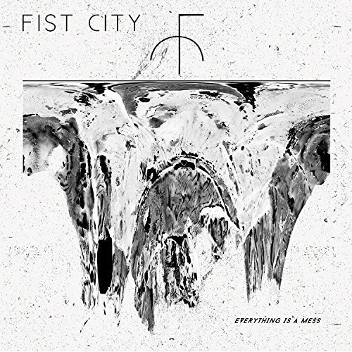 Fist City - Everything is a Mess [CD]