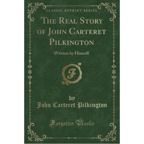 The Real Story of John Carteret Pilkington